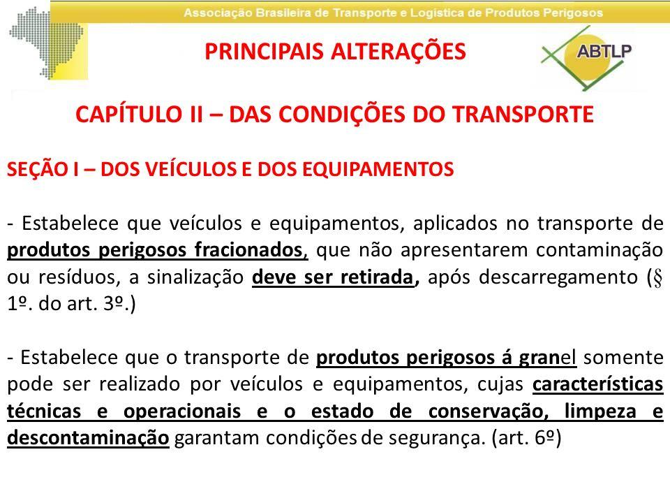 PRINCIPAIS ALTERAÇÕES CAPÍTULO II – DAS CONDIÇÕES DO TRANSPORTE