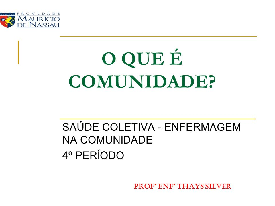 SAÚDE COLETIVA - ENFERMAGEM NA COMUNIDADE 4º PERÍODO