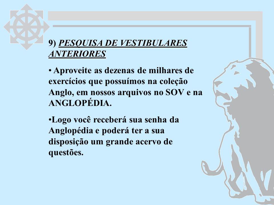 9) PESQUISA DE VESTIBULARES ANTERIORES