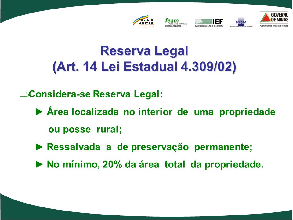Reserva Legal (Art. 14 Lei Estadual 4.309/02)