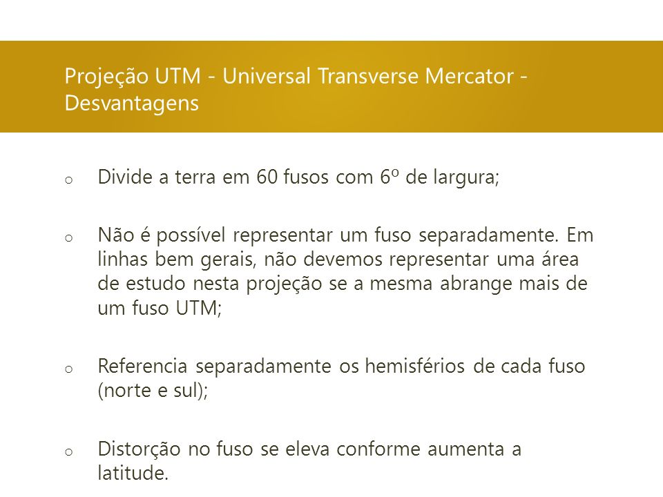 Projeção UTM - Universal Transverse Mercator - Desvantagens