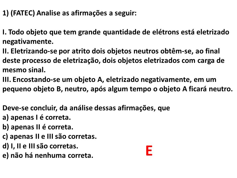 E 1) (FATEC) Analise as afirmações a seguir: