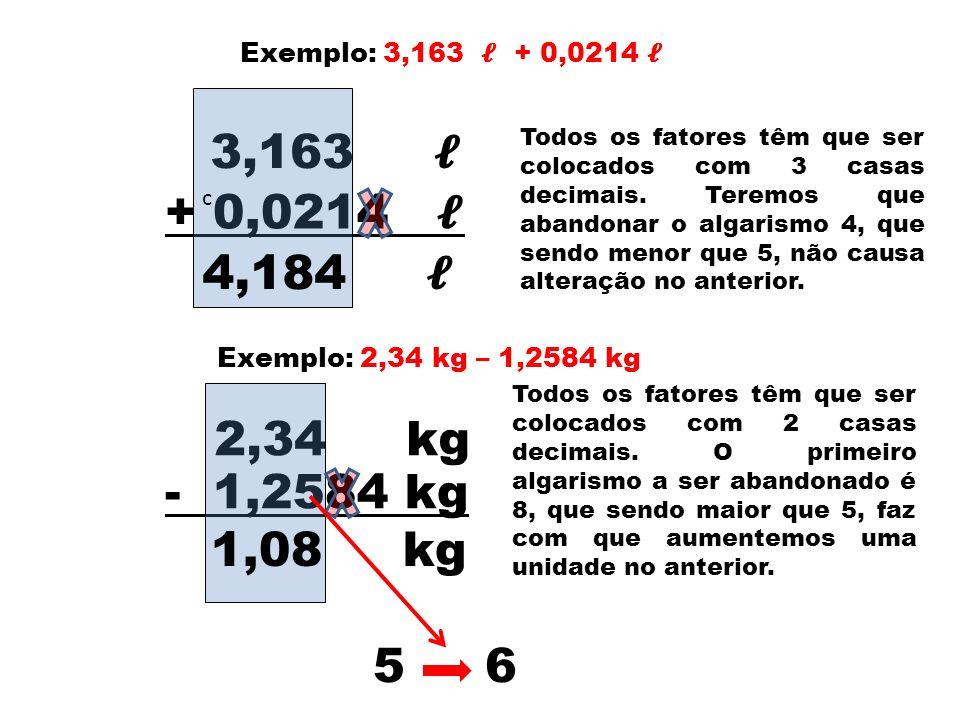 Exemplo: 3,163 𝓵 + 0,0214 𝓵c. 3,163 𝓵.