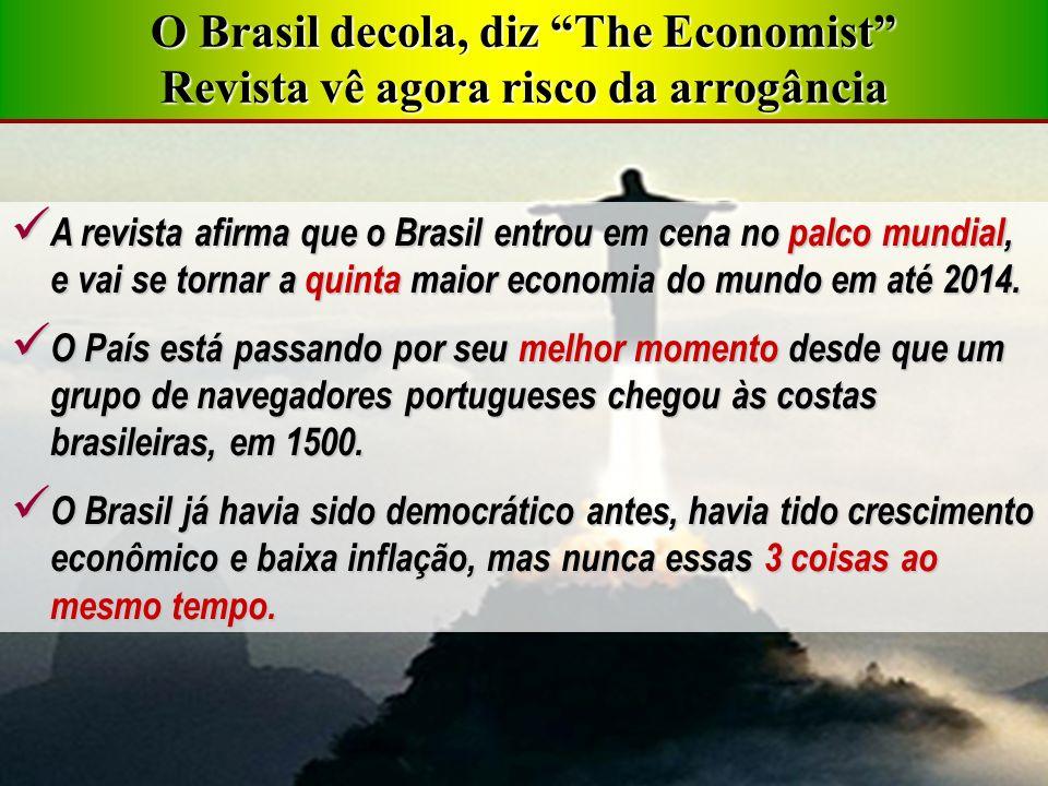 O Brasil decola, diz The Economist Revista vê agora risco da arrogância
