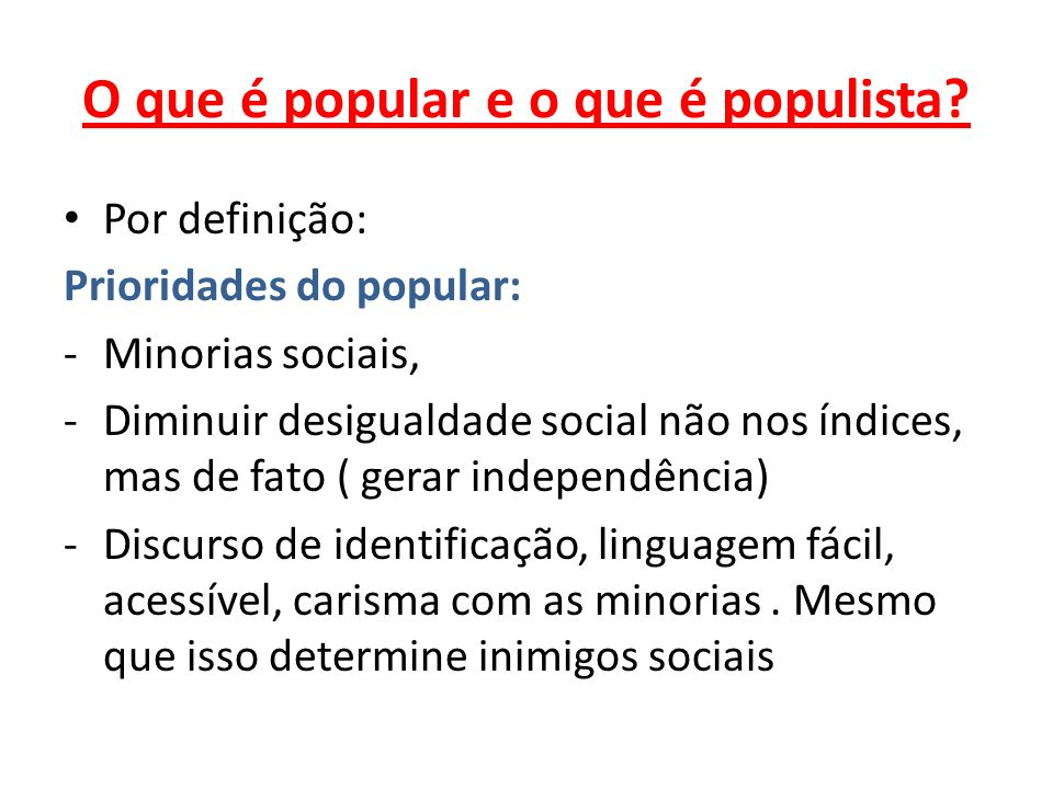 O que é popular e o que é populista