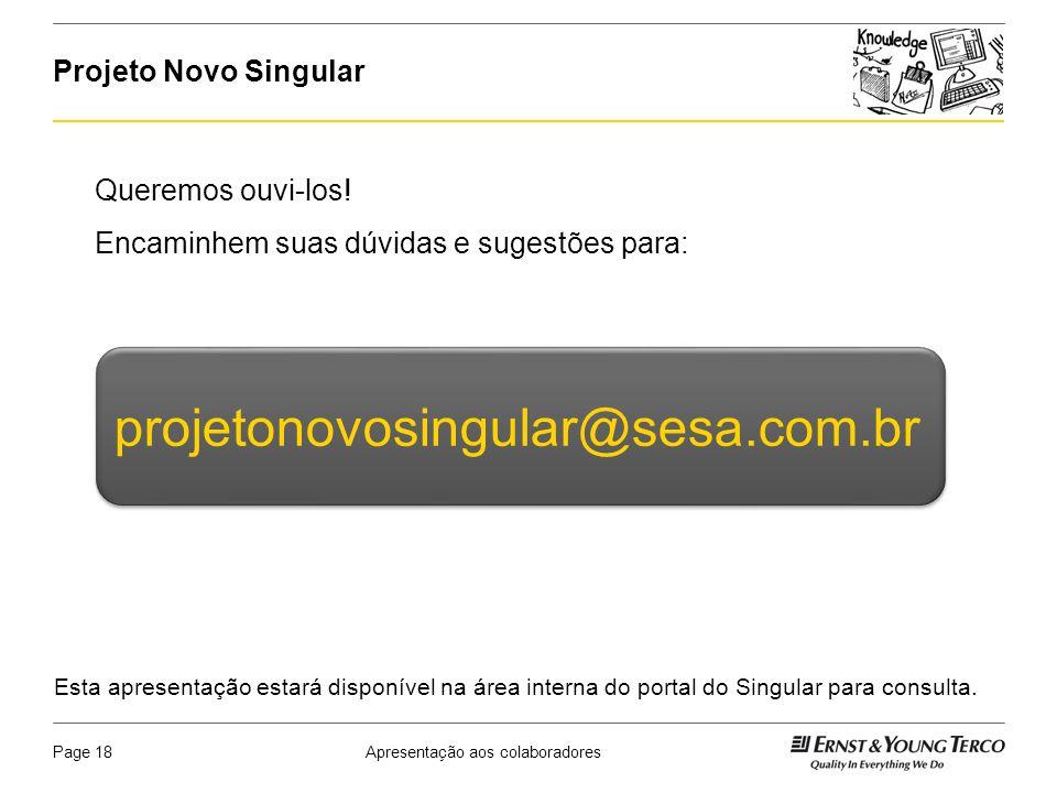 projetonovosingular@sesa.com.br Projeto Novo Singular