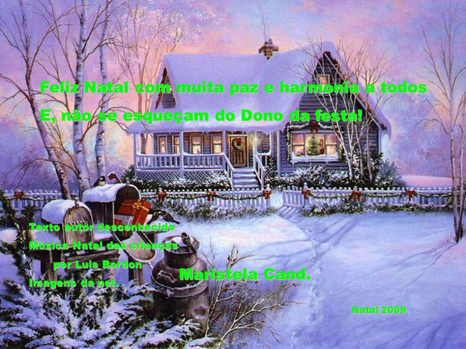 Feliz Natal com muita paz e harmonia a todos