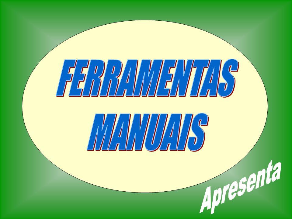 FERRAMENTAS MANUAIS Apresenta