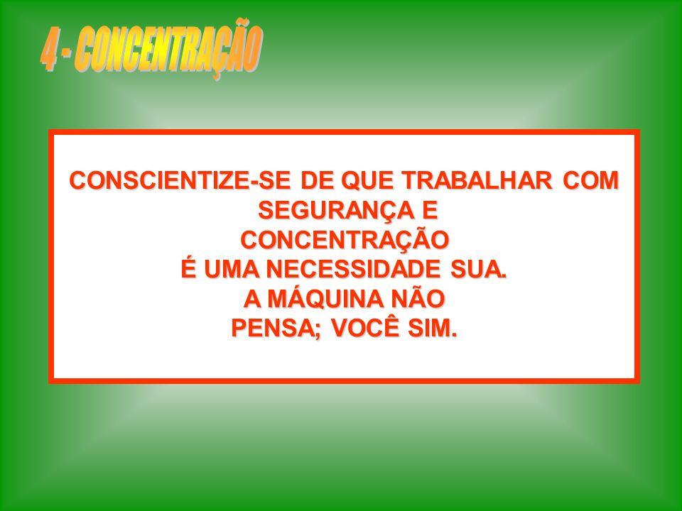 CONSCIENTIZE-SE DE QUE TRABALHAR COM