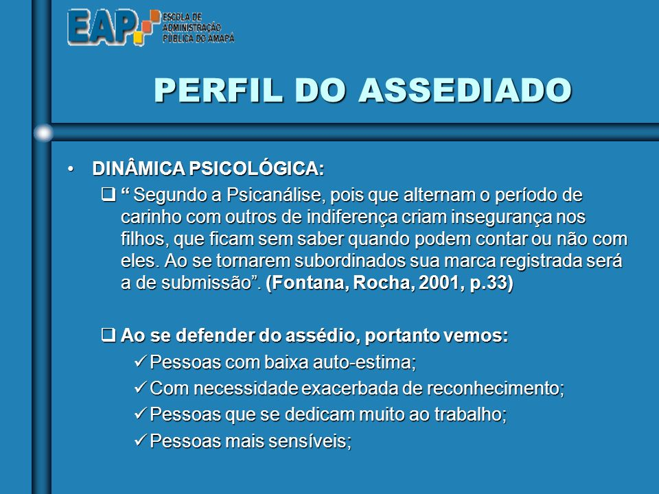 PERFIL DO ASSEDIADO DINÂMICA PSICOLÓGICA: