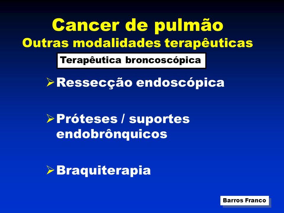 Cancer de pulmão Outras modalidades terapêuticas