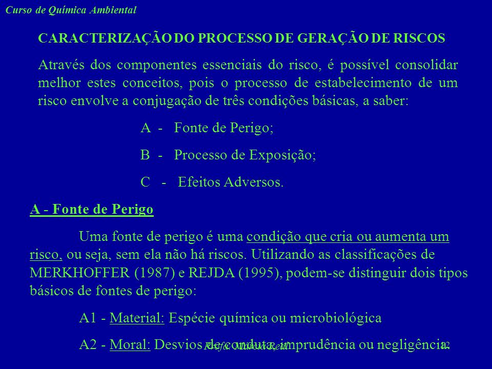 B - Processo de Exposição; C - Efeitos Adversos.