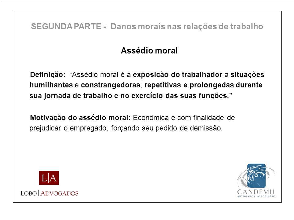 SEGUNDA PARTE - Danos morais nas relações de trabalho