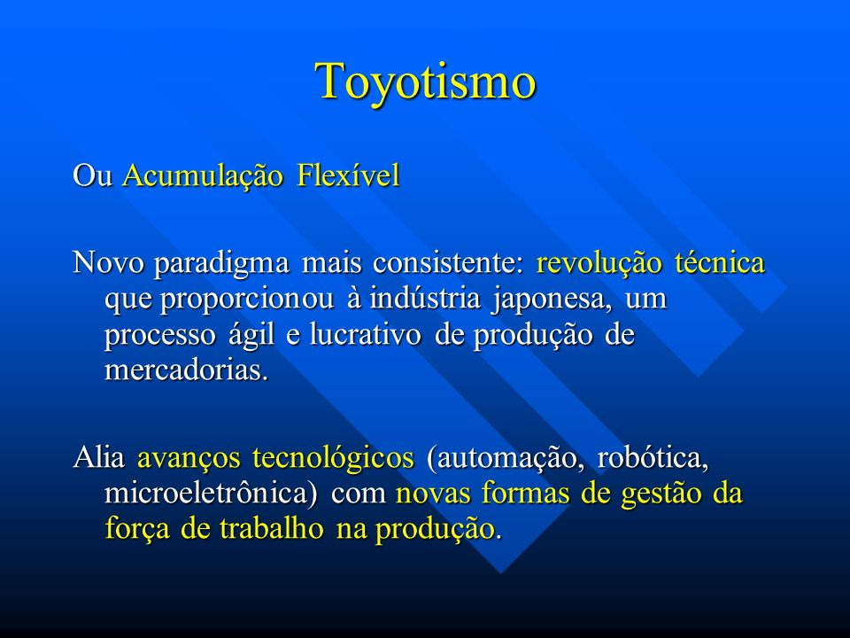 Toyotismo Ou Acumulação Flexível