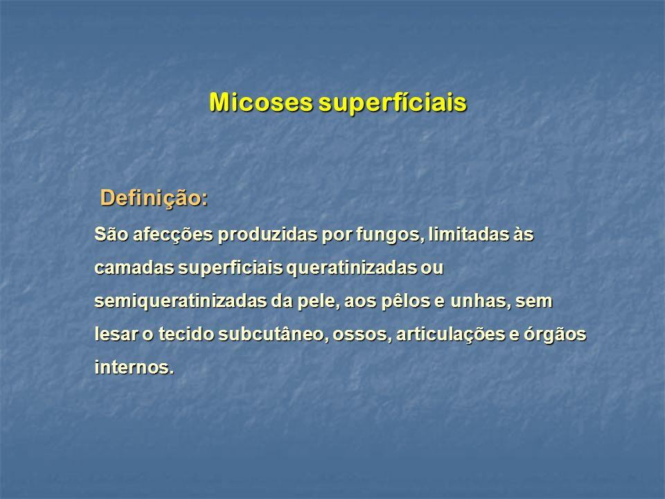Micoses superfíciais Definição:
