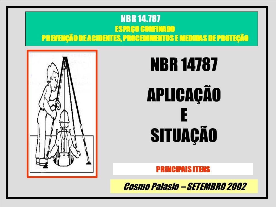 NBR 14787 APLICAÇÃO E SITUAÇÃO PRINCIPAIS ITENS