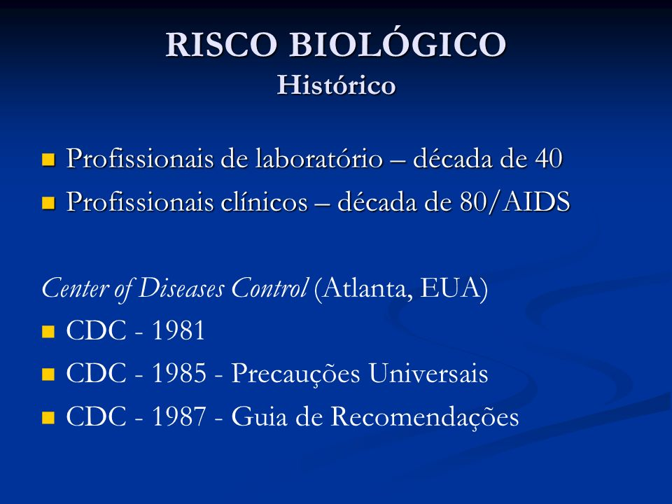 RISCO BIOLÓGICO Histórico