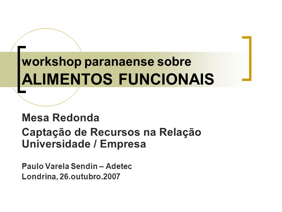 workshop paranaense sobre ALIMENTOS FUNCIONAIS