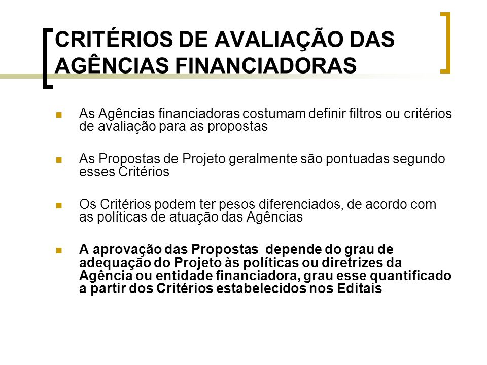 CRITÉRIOS DE AVALIAÇÃO DAS AGÊNCIAS FINANCIADORAS