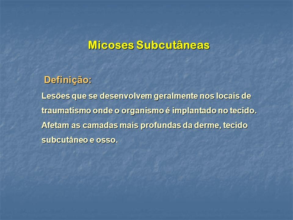 Micoses Subcutâneas Definição: