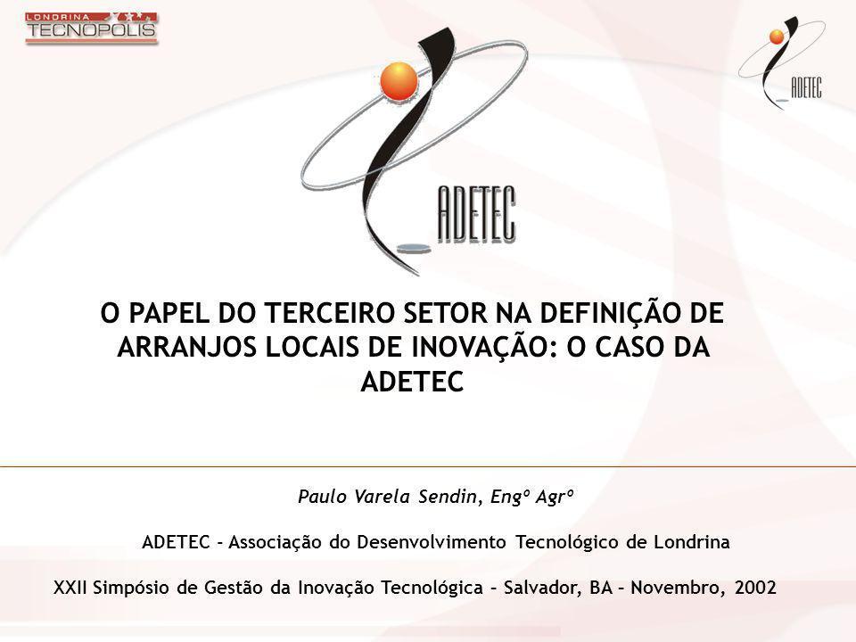 O PAPEL DO TERCEIRO SETOR NA DEFINIÇÃO DE ARRANJOS LOCAIS DE INOVAÇÃO: O CASO DA ADETEC