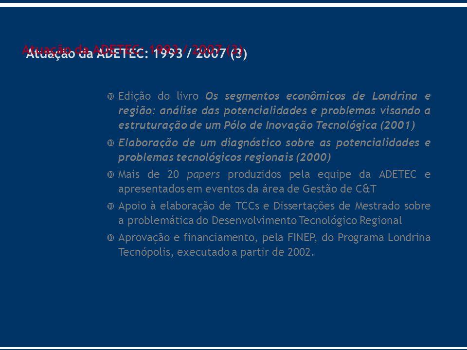 Atuação da ADETEC: 1993 / 2007 (3)
