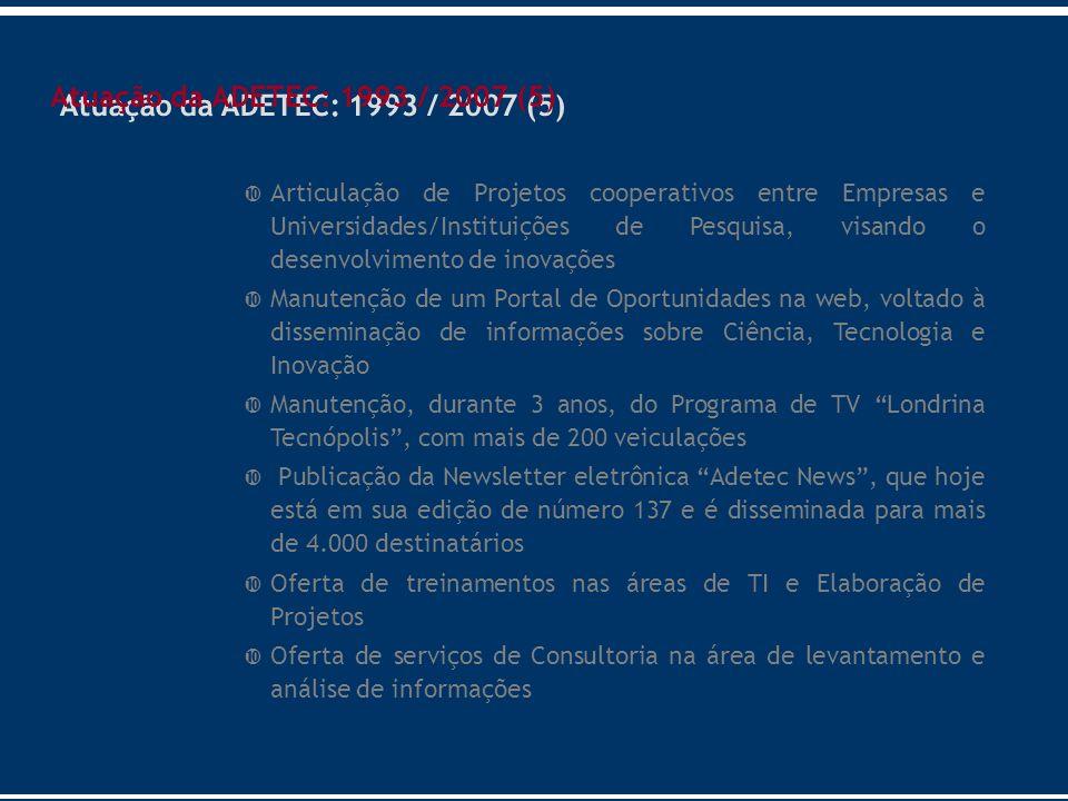 Atuação da ADETEC: 1993 / 2007 (5)