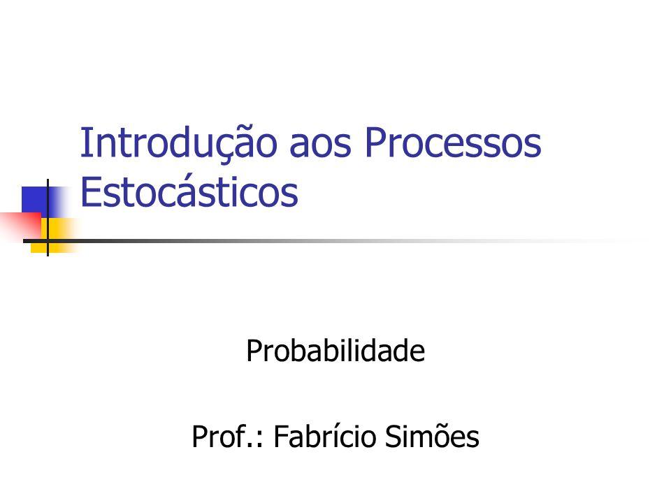 Introdução aos Processos Estocásticos