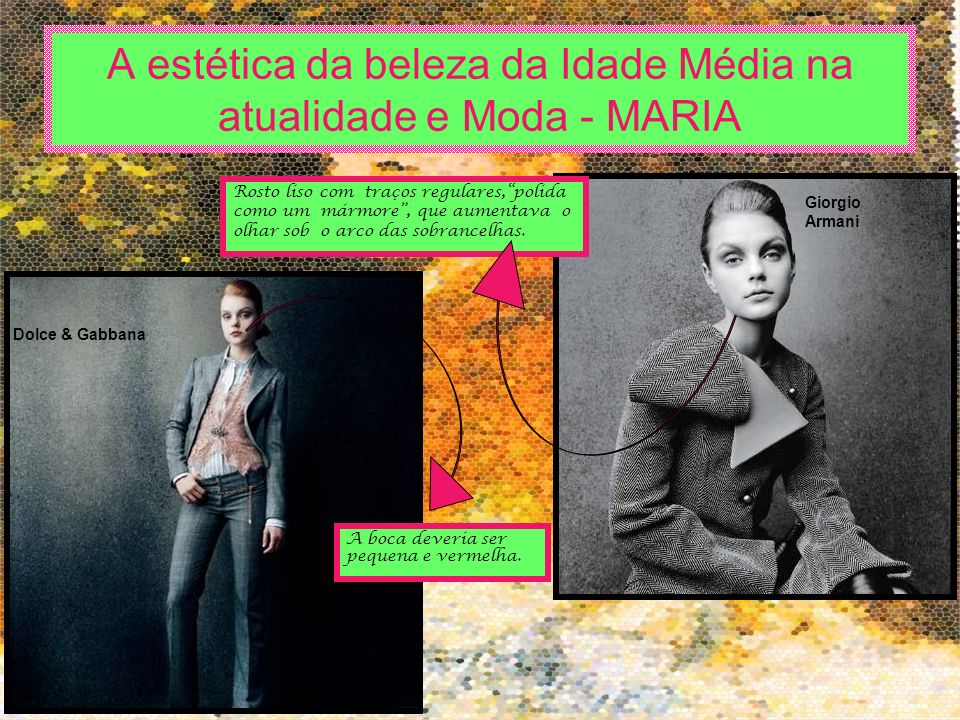 A estética da beleza da Idade Média na atualidade e Moda - MARIA