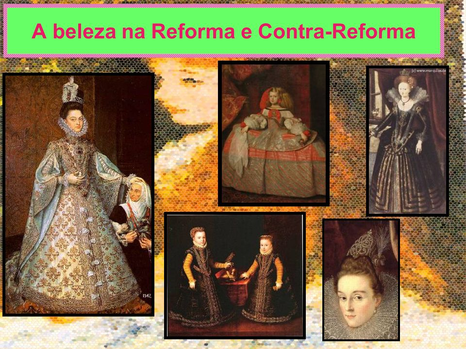 A beleza na Reforma e Contra-Reforma