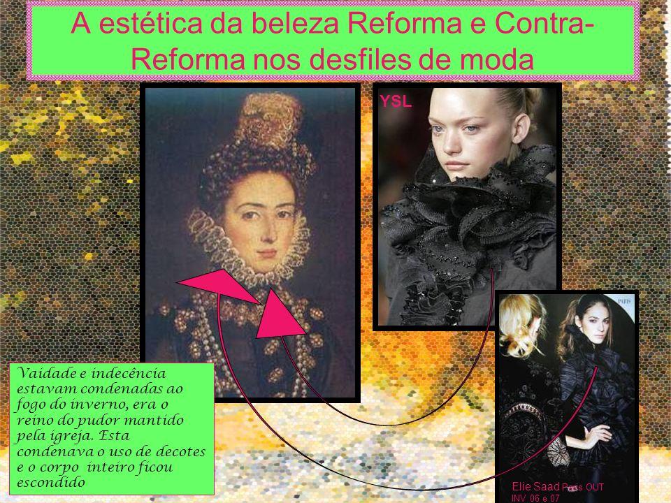 A estética da beleza Reforma e Contra-Reforma nos desfiles de moda