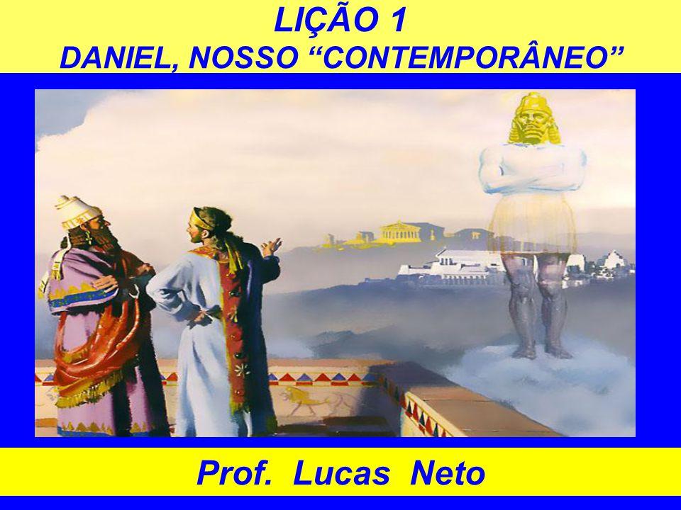 LIÇÃO 1 DANIEL, NOSSO CONTEMPORÂNEO