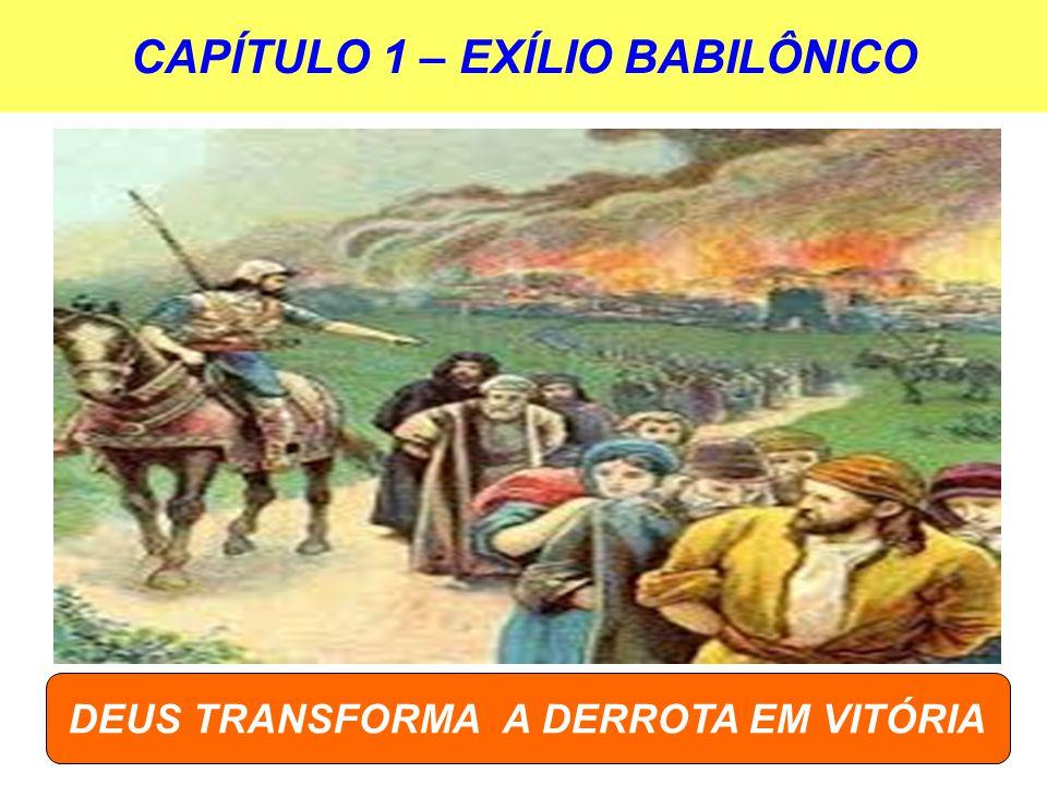 CAPÍTULO 1 – EXÍLIO BABILÔNICO