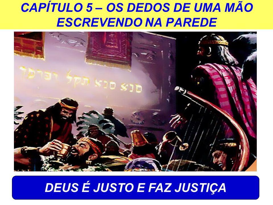 CAPÍTULO 5 – OS DEDOS DE UMA MÃO ESCREVENDO NA PAREDE