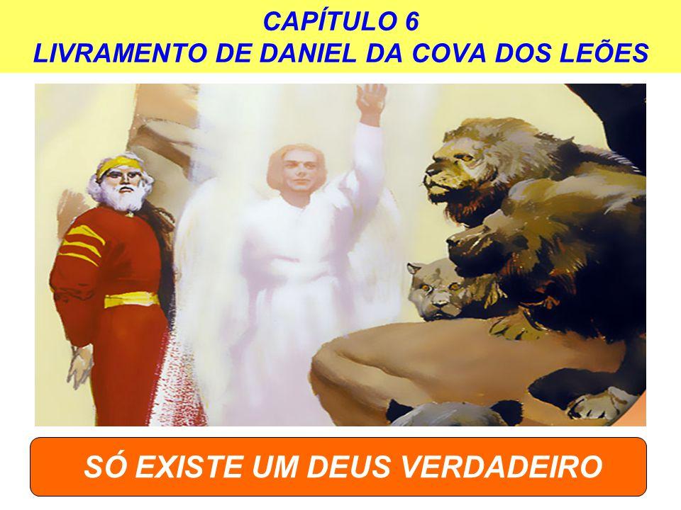 CAPÍTULO 6 LIVRAMENTO DE DANIEL DA COVA DOS LEÕES
