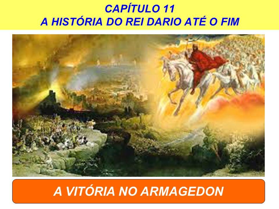 CAPÍTULO 11 A HISTÓRIA DO REI DARIO ATÉ O FIM