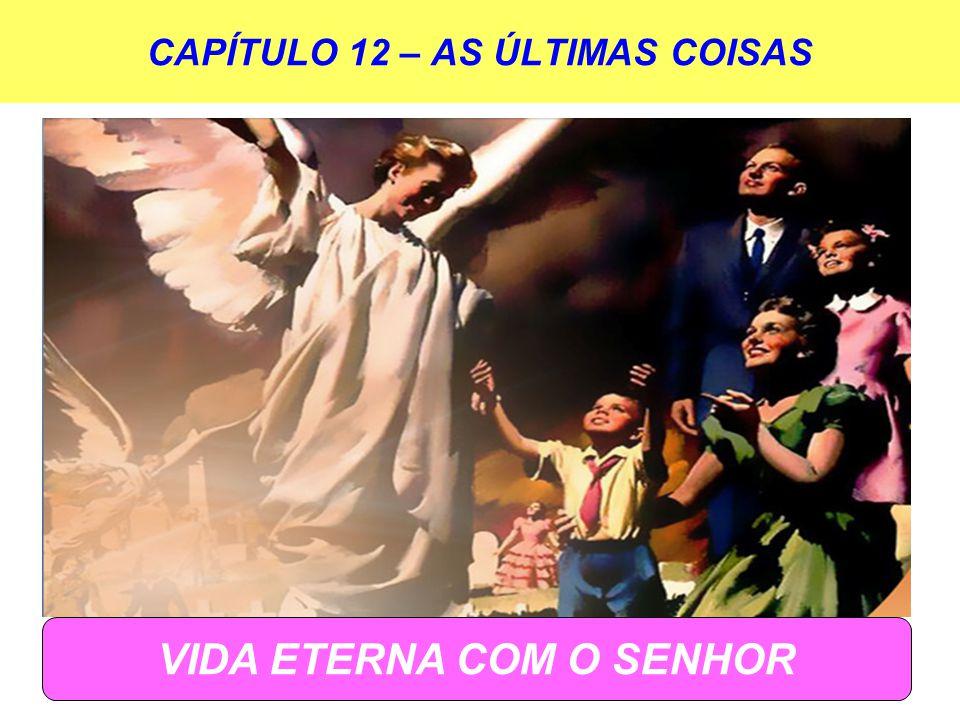 CAPÍTULO 12 – AS ÚLTIMAS COISAS