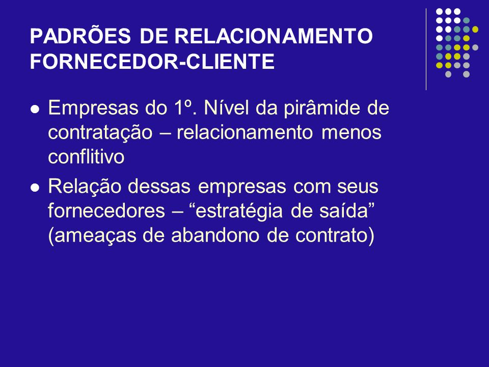 PADRÕES DE RELACIONAMENTO FORNECEDOR-CLIENTE