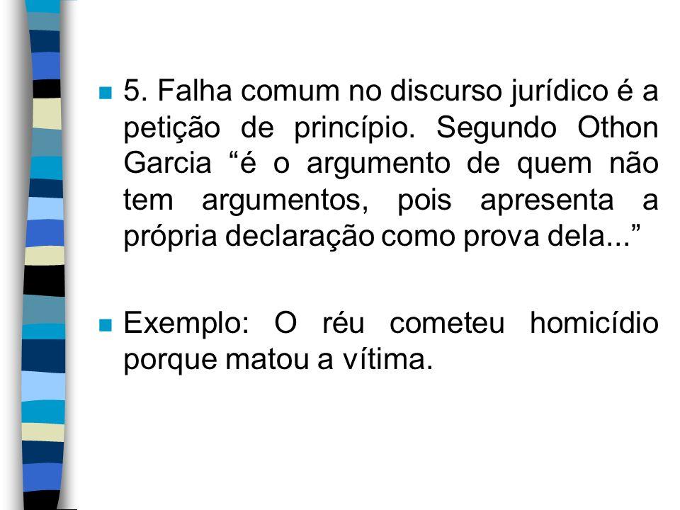 5. Falha comum no discurso jurídico é a petição de princípio