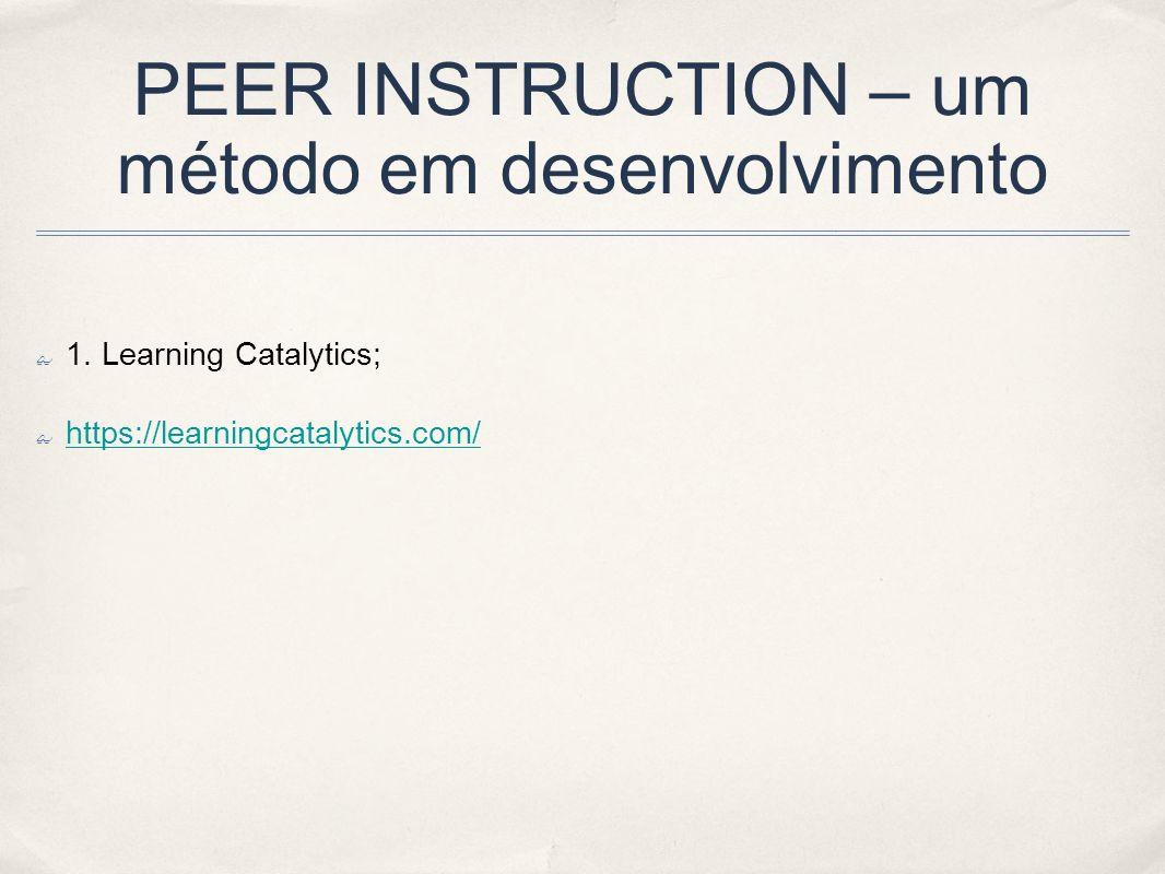 PEER INSTRUCTION – um método em desenvolvimento