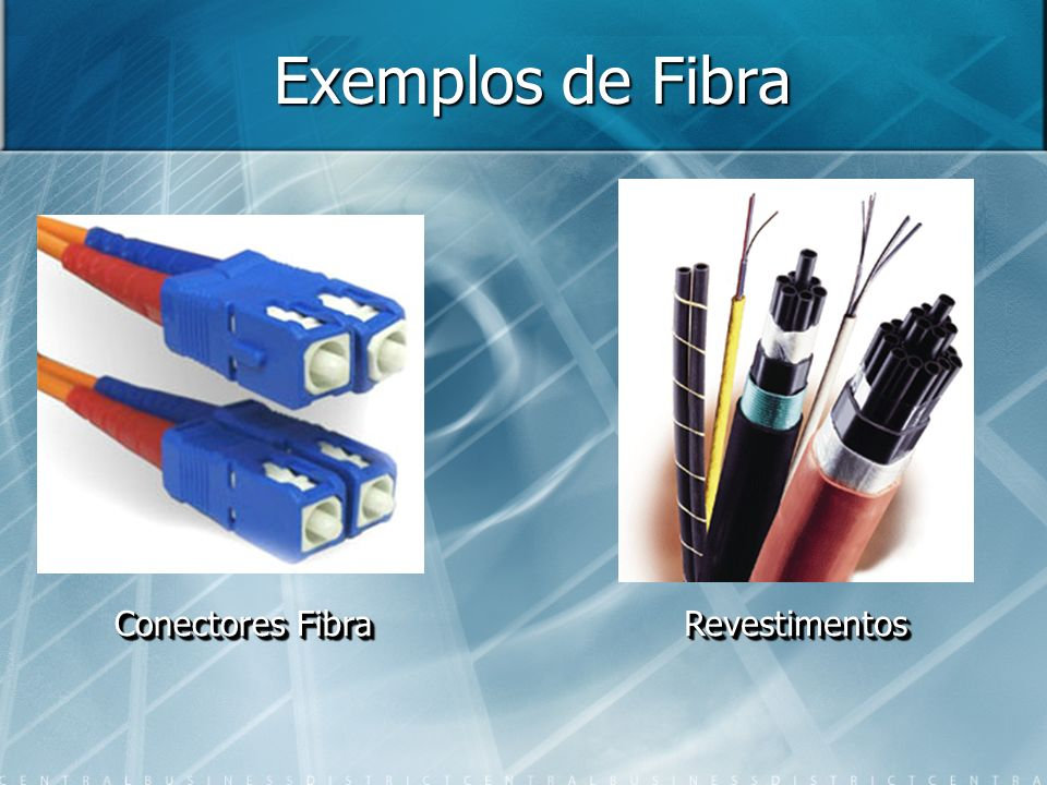 Exemplos de Fibra Conectores Fibra Revestimentos