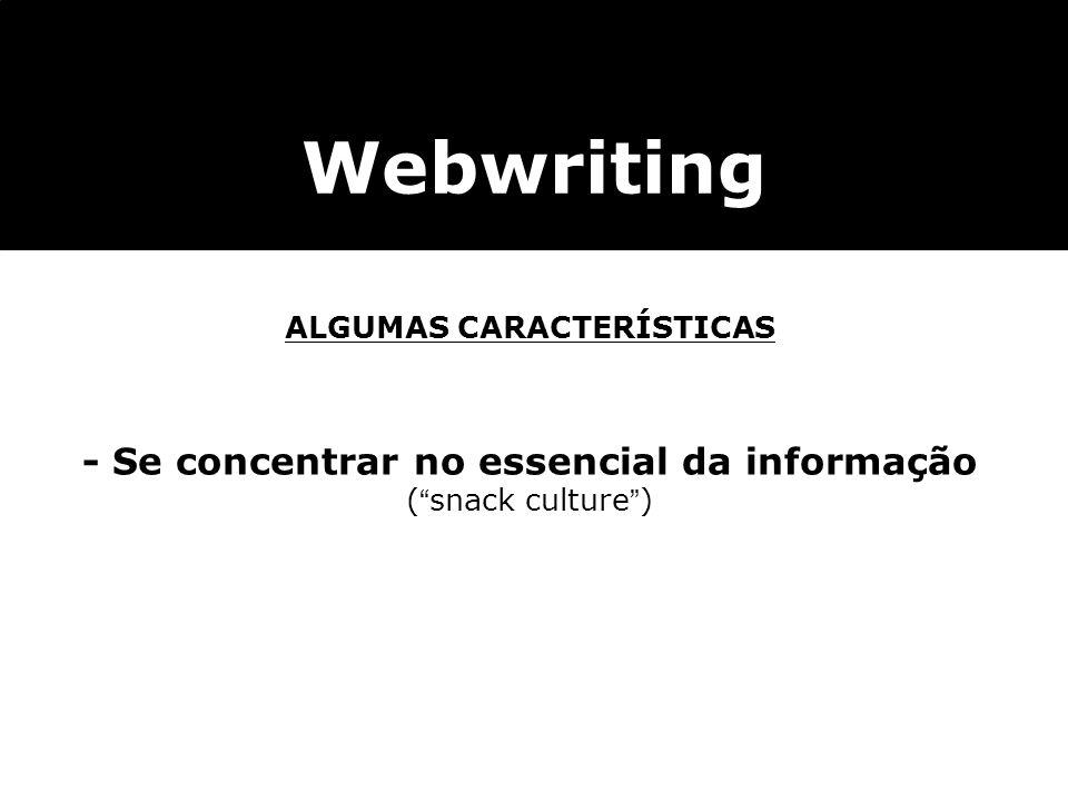 ALGUMAS CARACTERÍSTICAS - Se concentrar no essencial da informação