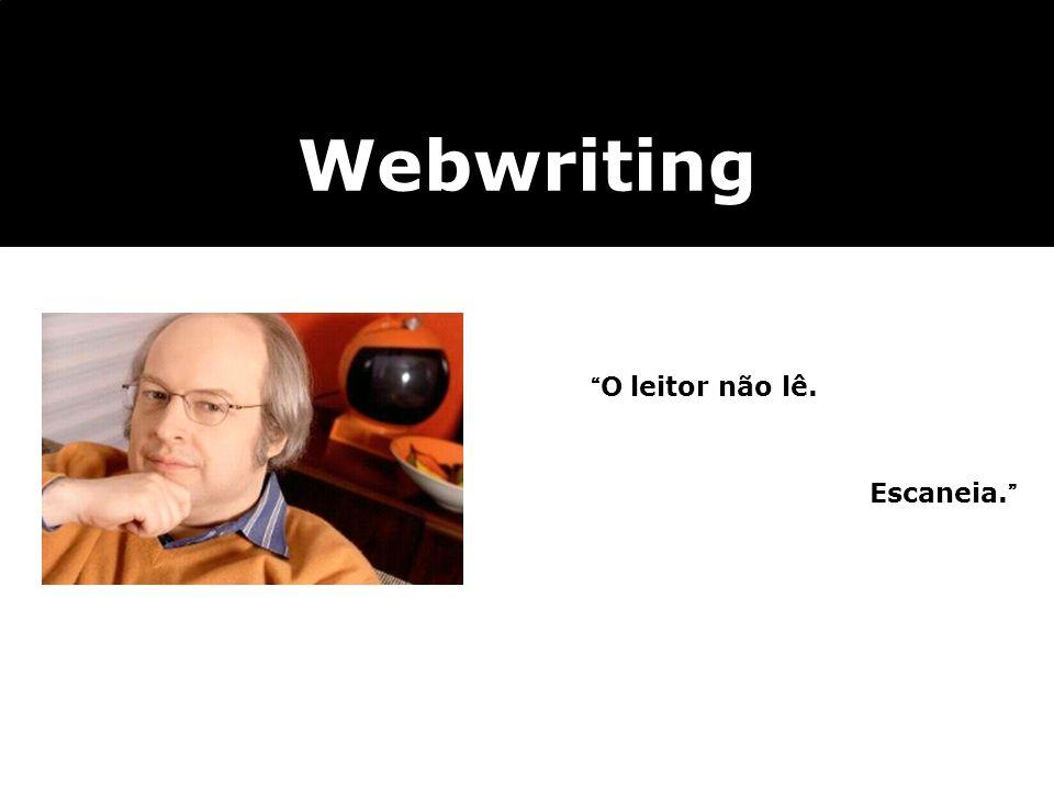 Webwriting O leitor não lê. Escaneia. 16