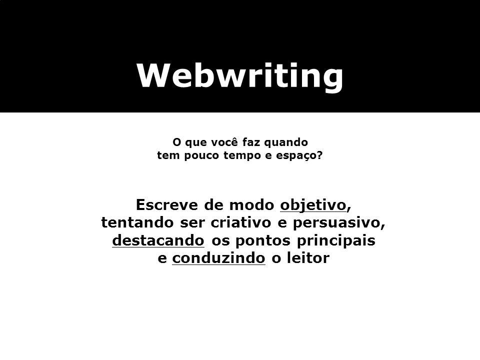 Webwriting Escreve de modo objetivo,