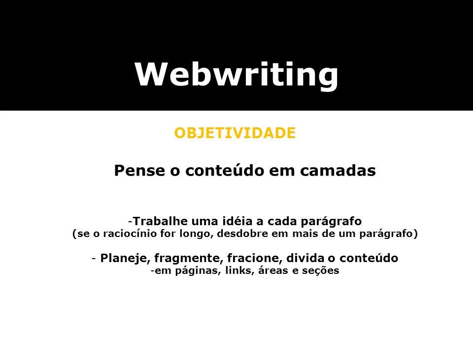 Webwriting Pense o conteúdo em camadas OBJETIVIDADE
