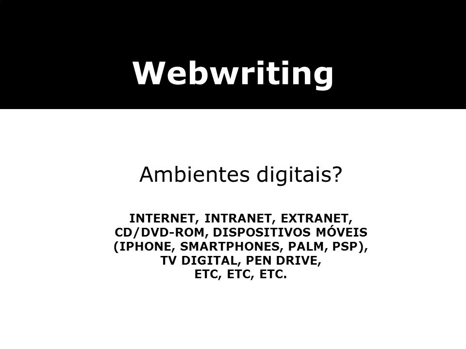 Webwriting Ambientes digitais INTERNET, INTRANET, EXTRANET,