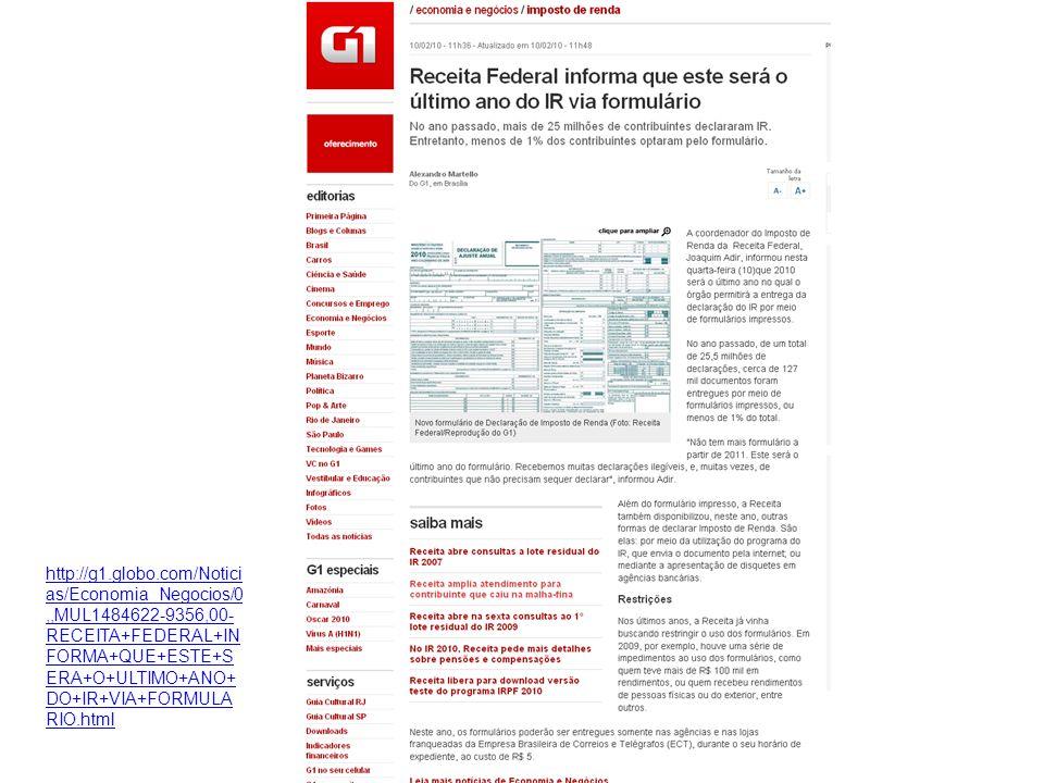 http://g1.globo.com/Noticias/Economia_Negocios/0,,MUL1484622-9356,00-RECEITA+FEDERAL+INFORMA+QUE+ESTE+SERA+O+ULTIMO+ANO+DO+IR+VIA+FORMULARIO.html