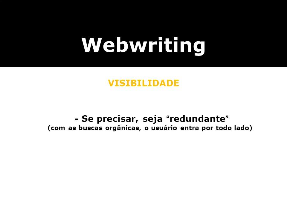 Webwriting VISIBILIDADE - Se precisar, seja redundante