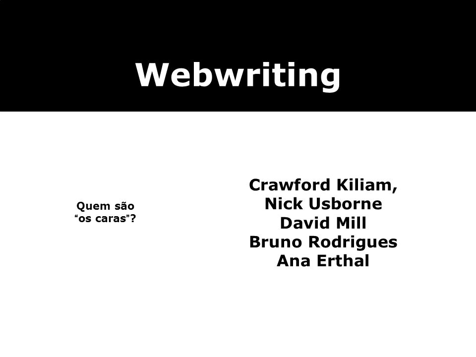 Webwriting Crawford Kiliam, Nick Usborne David Mill Bruno Rodrigues