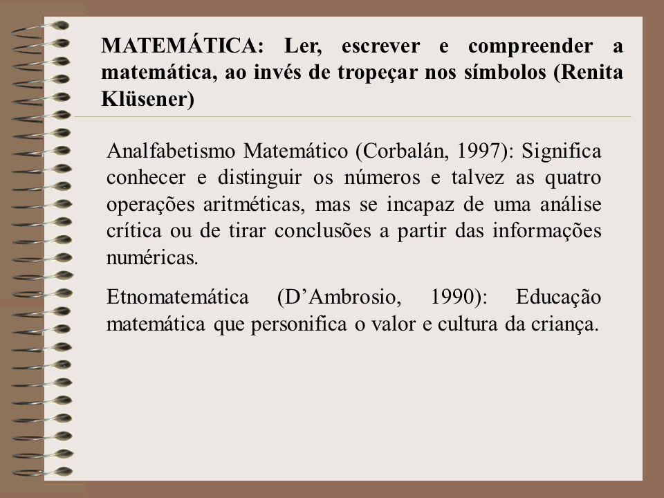 MATEMÁTICA: Ler, escrever e compreender a matemática, ao invés de tropeçar nos símbolos (Renita Klüsener)